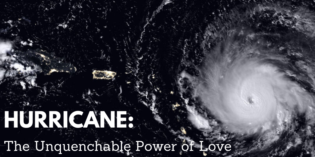 Hurricane: The Unquenchable Power of Love